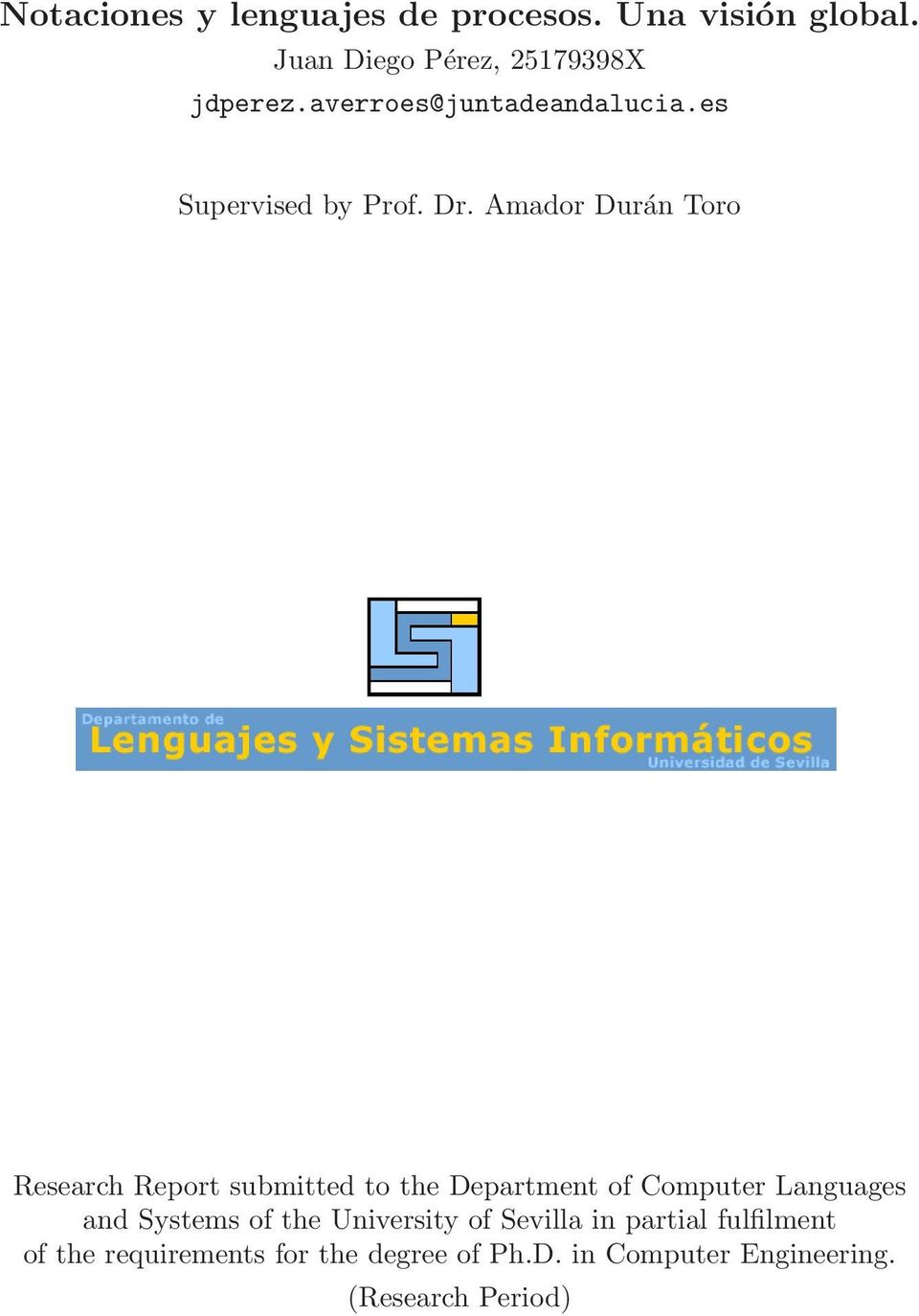 Amador Durán Toro Research Report submitted to the Department of Computer Languages and