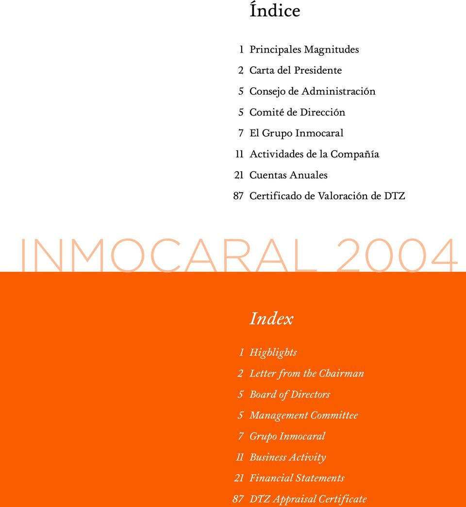 Valoración de DTZ INMOCARAL 2004 Index 1 Highlights 2 Letter from the Chairman 5 Board of Directors 5