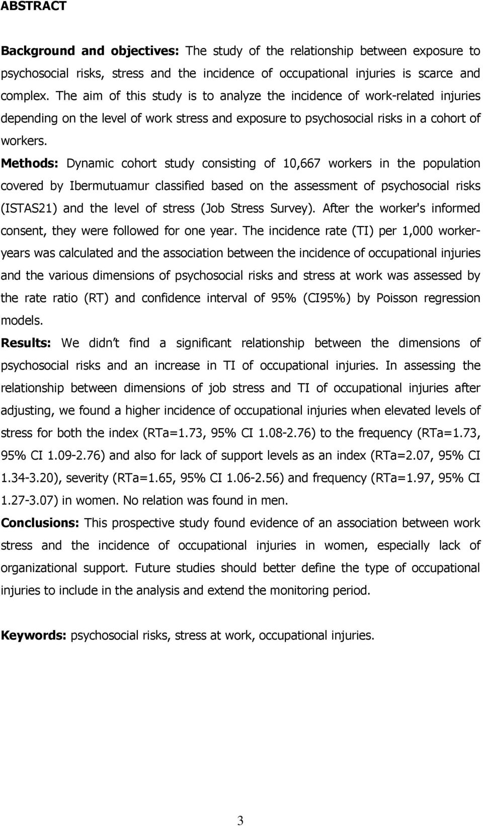 Methods: Dynamic cohort study consisting of 10,667 workers in the population covered by Ibermutuamur classified based on the assessment of psychosocial risks (ISTAS21) and the level of stress (Job