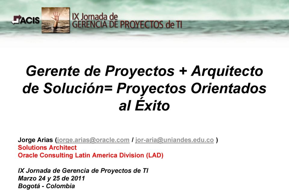 co ) Solutions Architect Oracle Consulting Latin America Division (LAD)
