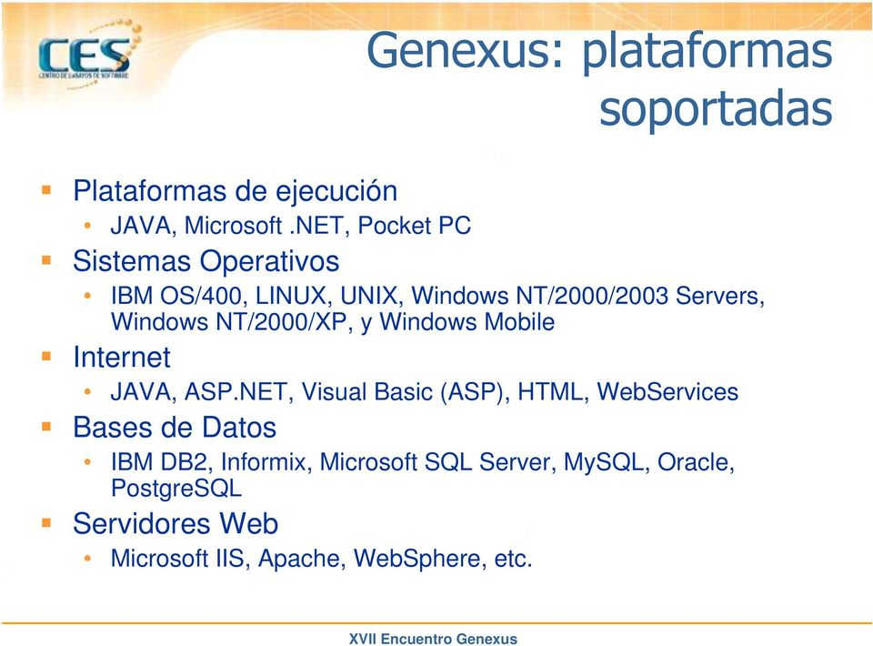 NT/2000/XP, y Windows Mobile Internet JAVA, ASP.
