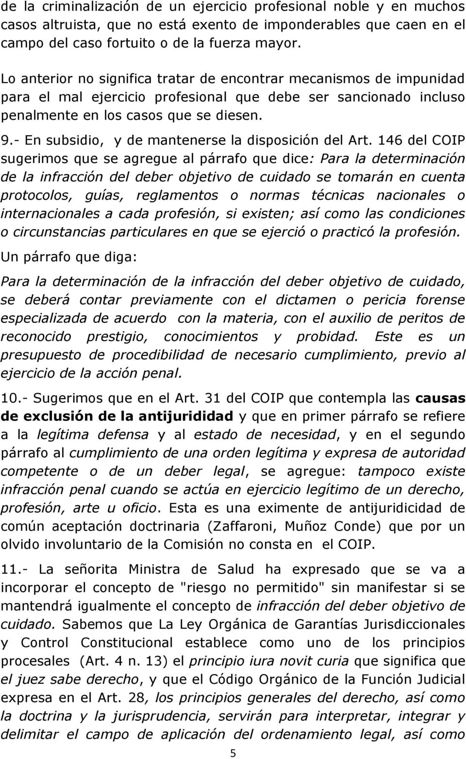 - En subsidio, y de mantenerse la disposición del Art.