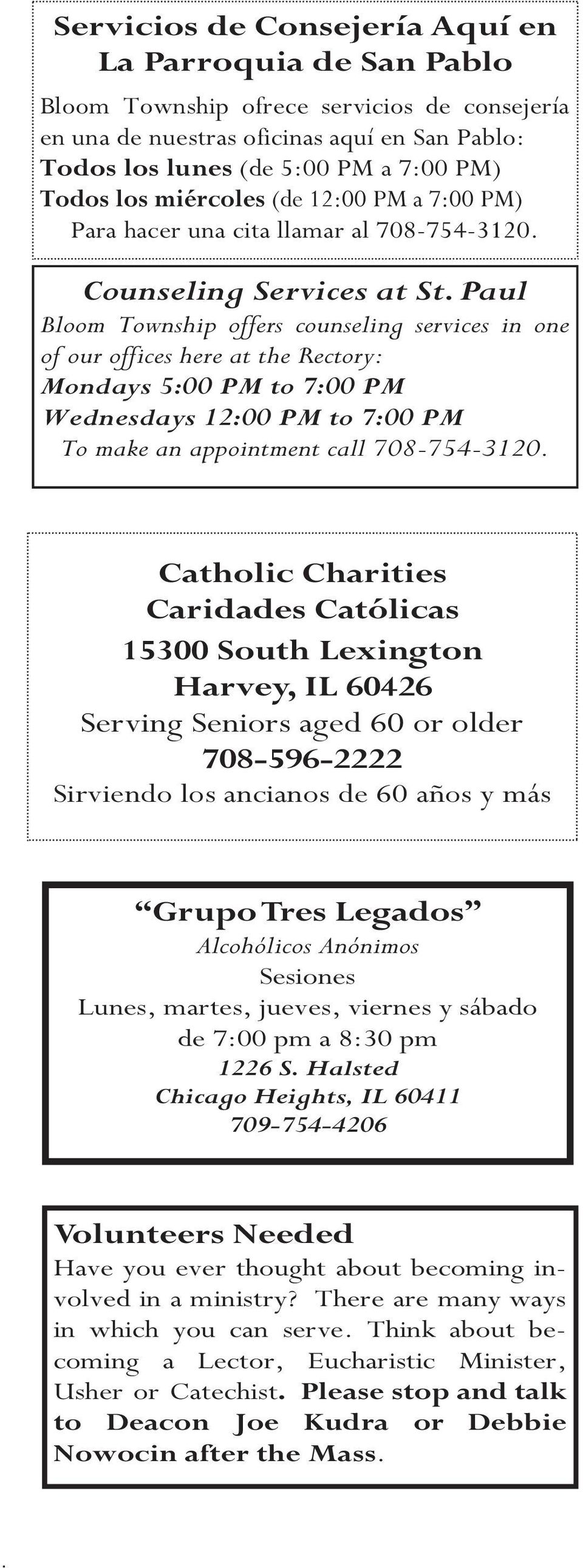 Mondays 5:00 PM to 7:00 PM Wednesdays 12:00 PM to 7:00 PM To make an appointment call 708-754-3120 Catholic Charities Caridades Católicas 15300 South Lexington Harvey, IL 60426 Serving Seniors aged