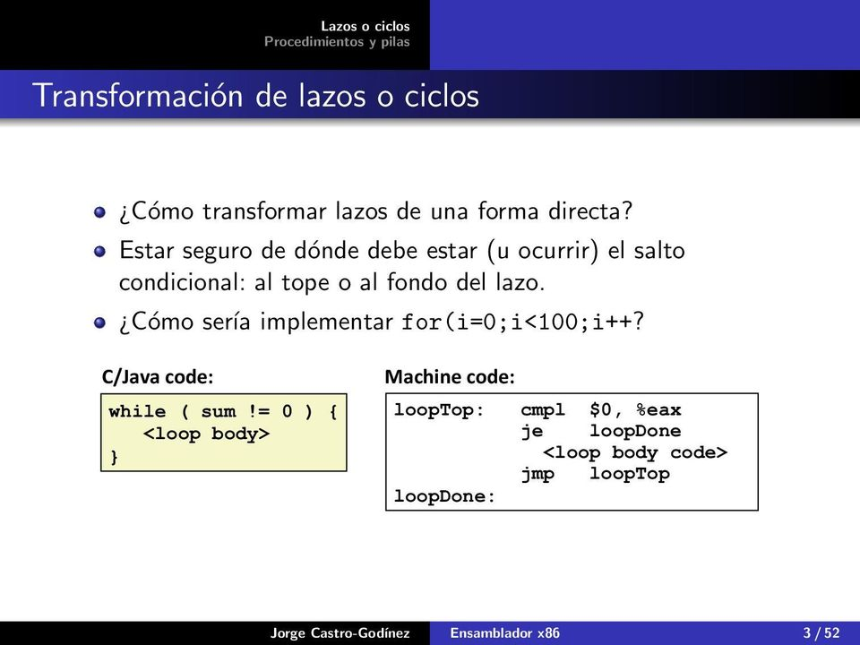 lazo. Cómo sería implementar for(i=0;i<100;i++? while ( sum!