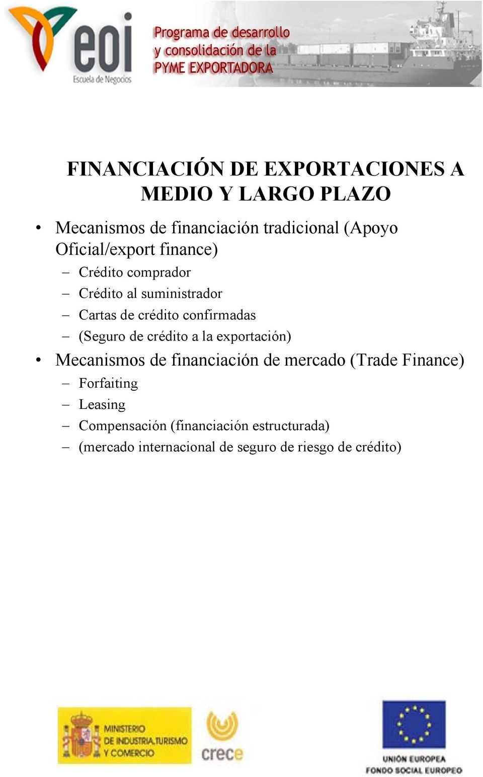 (Seguro de crédito a la exportación) Mecanismos de financiación de mercado (Trade Finance)