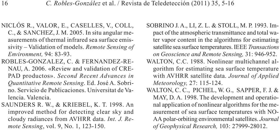 José A. Sobrino. Servicio de Publicaciones. Universitat de Valencia. Valencia. SAUNDERS R. W., & KRIEBEL, K. T. 998. An improved method for detecting clear sky and cloudy radiances from AVHRR data.