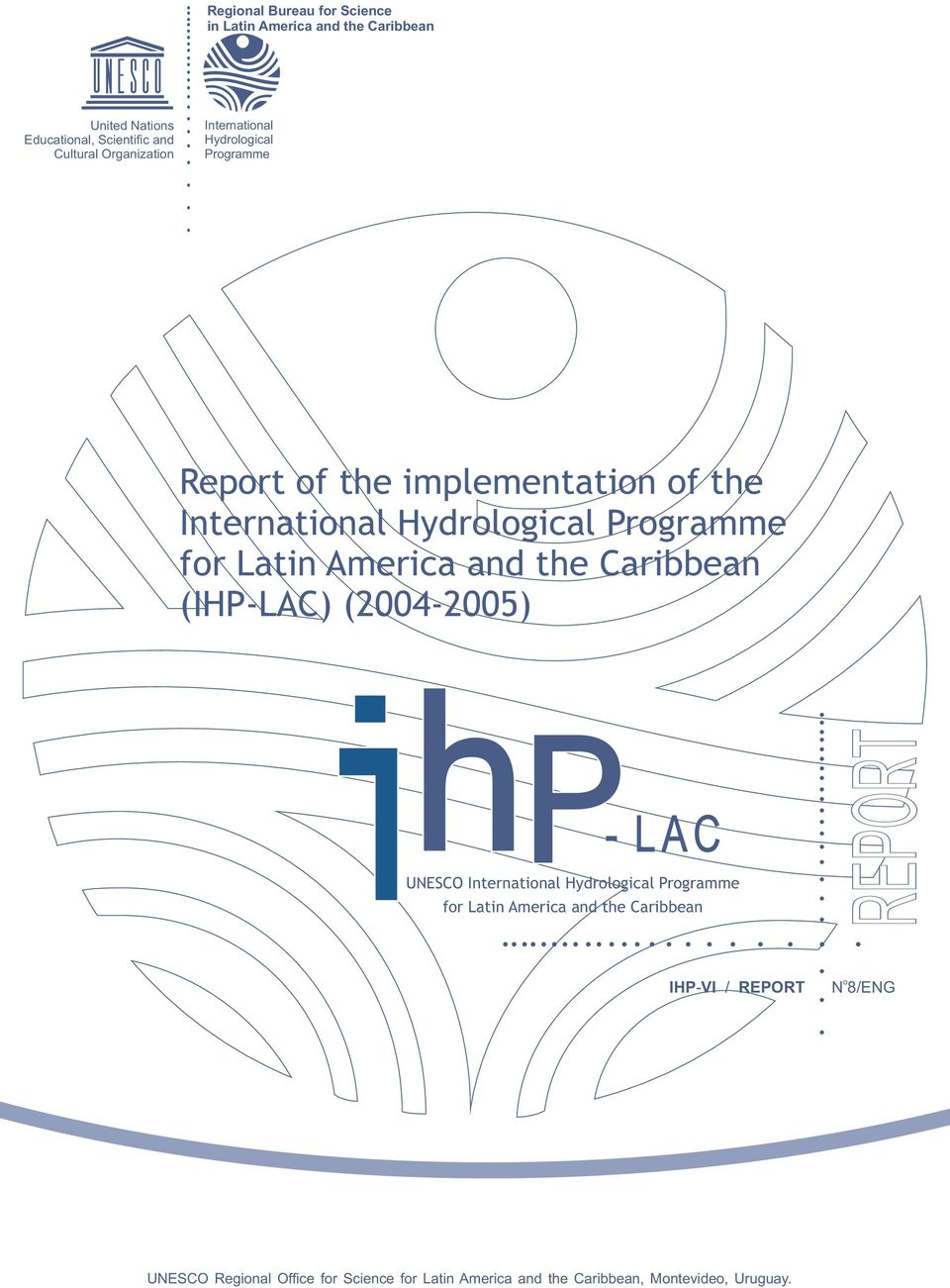 for Latin America and the Caribbean (IHP-LAC) (2004-2005) UNESCO International Hydrological Programme for Latin America and
