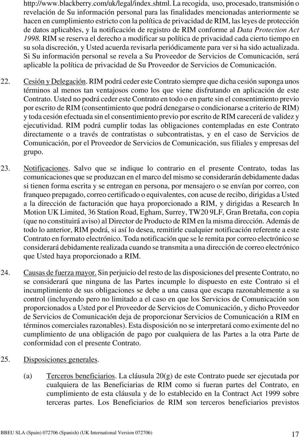 las leyes de protección de datos aplicables, y la notificación de registro de RIM conforme al Data Protection Act 1998.