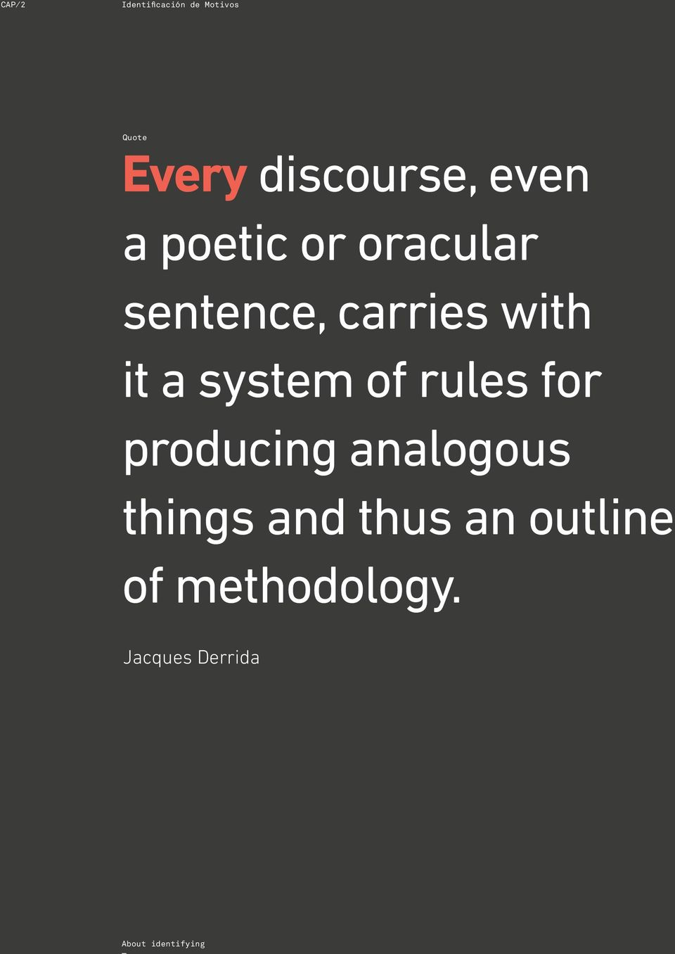 system of rules for producing analogous things and thus