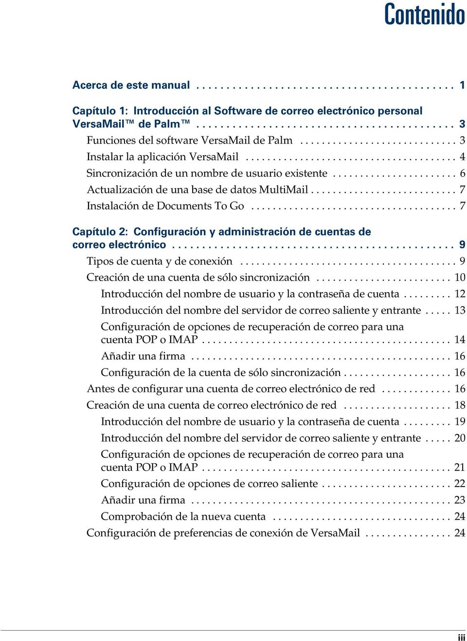 ...................................... 4 Sincronización de un nombre de usuario existente....................... 6 Actualización de una base de datos MultiMail........................... 7 Instalación de Documents To Go.