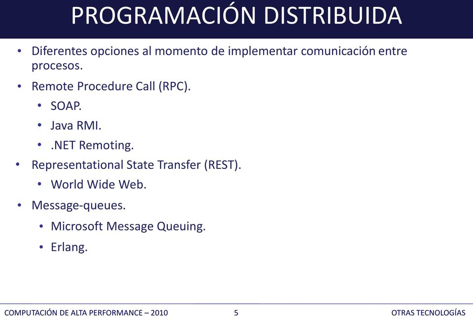 .NET Remoting. Representational State Transfer (REST). World Wide Web.
