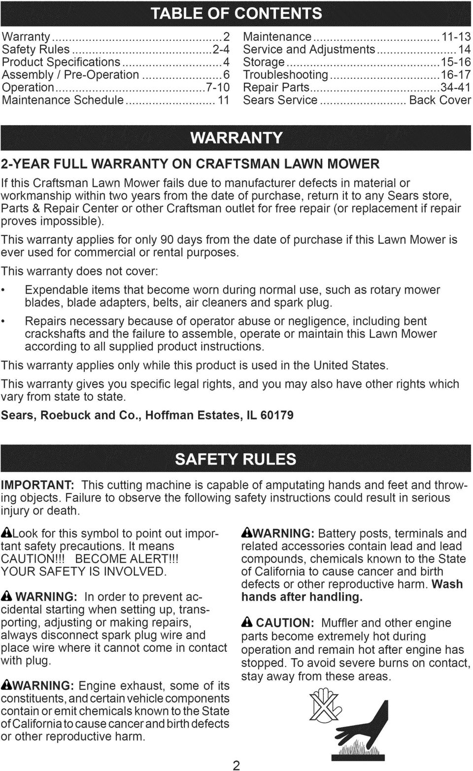 .. Back Cover 2-YEAR FULL WARRANTY ON CRAFTSMAN LAWN MOWER If this Craftsman Lawn Mower fails due to manufacturer defects in material or workmanship within two years from the date of purchase, return
