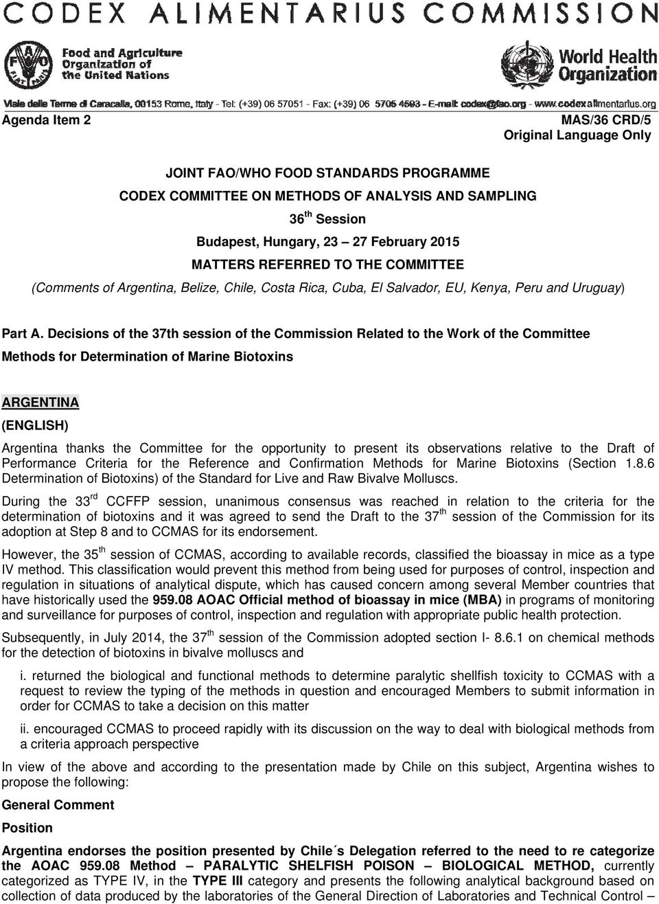 Decisions of the 37th session of the Commission Related to the Work of the Committee Methods for Determination of Marine Biotoxins ARGENTINAA (ENGLISH) Argentina thanks the Committee for the
