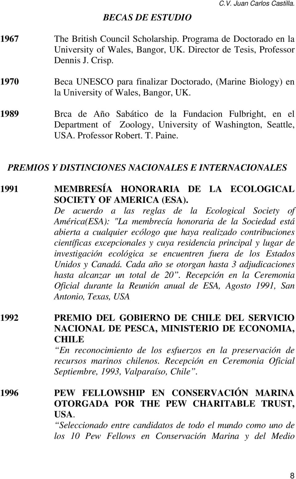 1989 Brca de Año Sabático de la Fundacion Fulbright, en el Department of Zoology, University of Washington, Seattle, USA. Professor Robert. T. Paine.