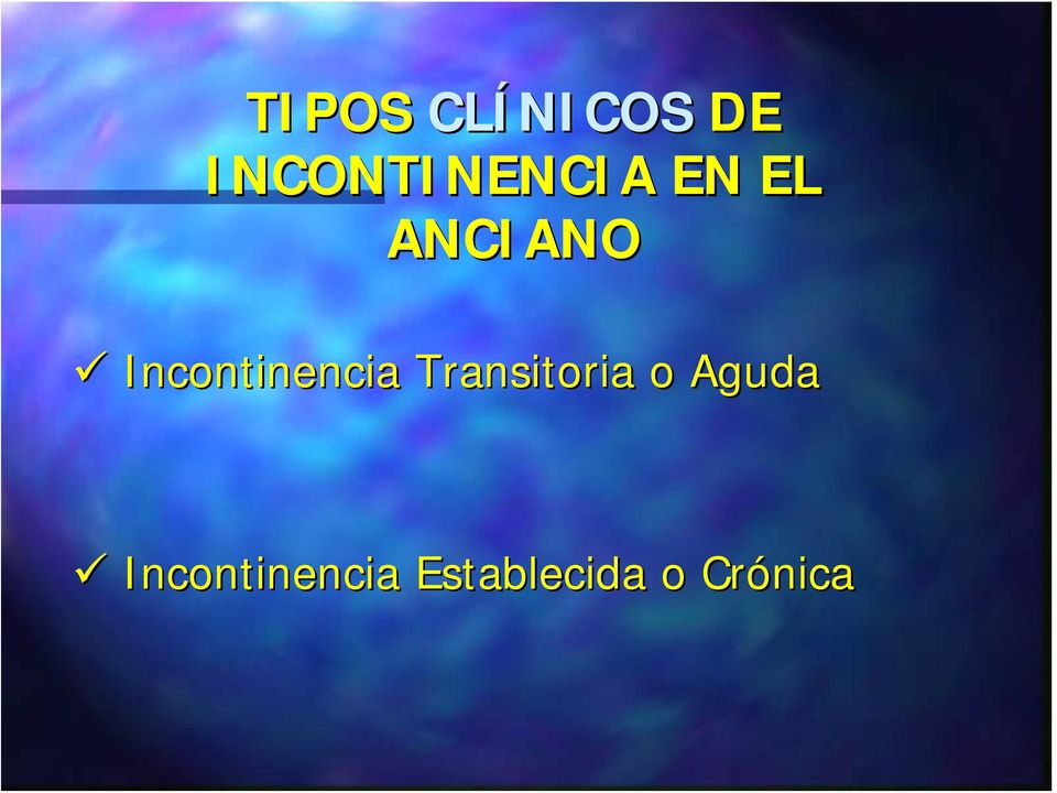 Incontinencia Transitoria o