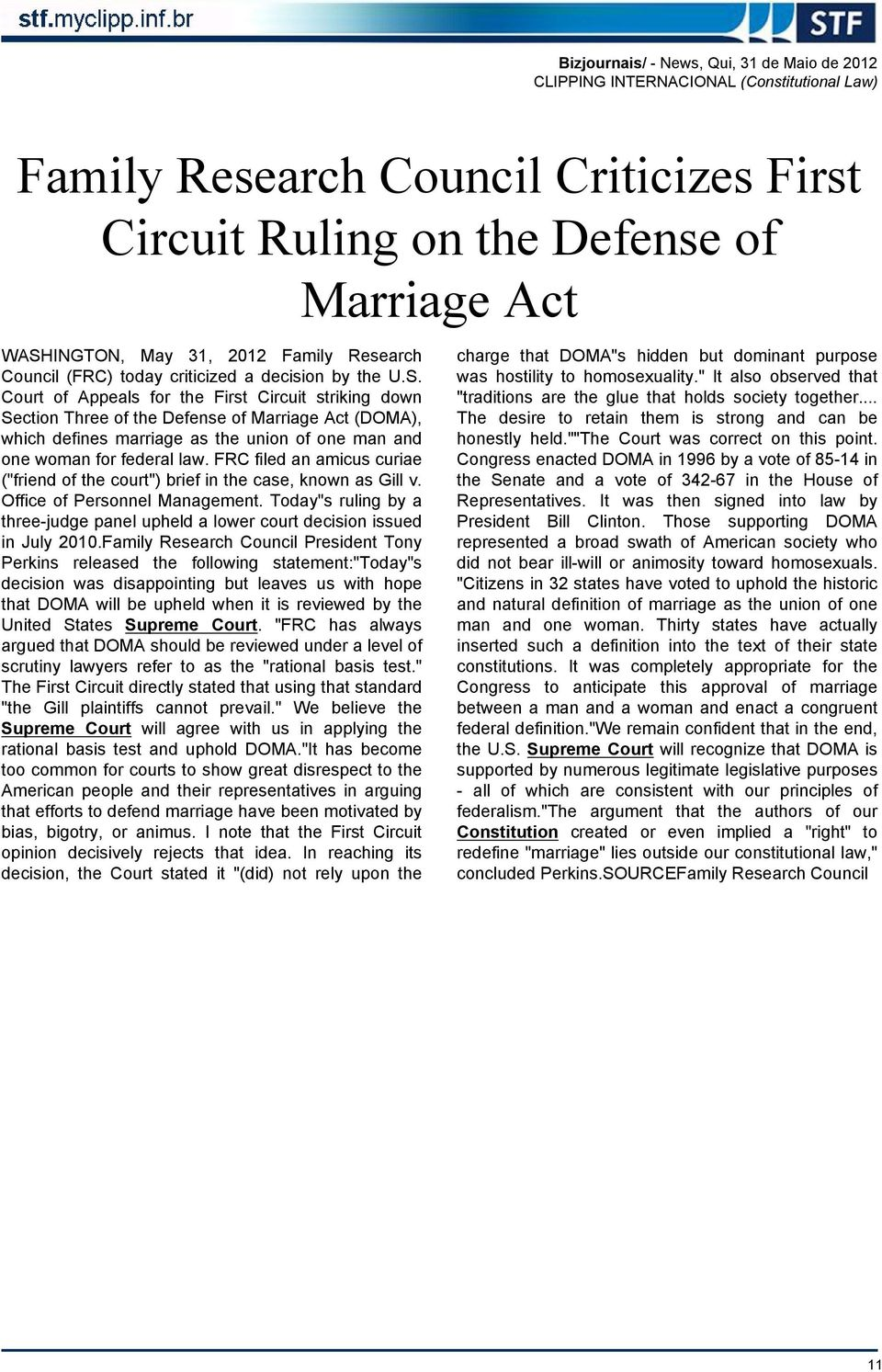 Court of Appeals for the First Circuit striking down Section Three of the Defense of Marriage Act (DOMA), which defines marriage as the union of one man and one woman for federal law.