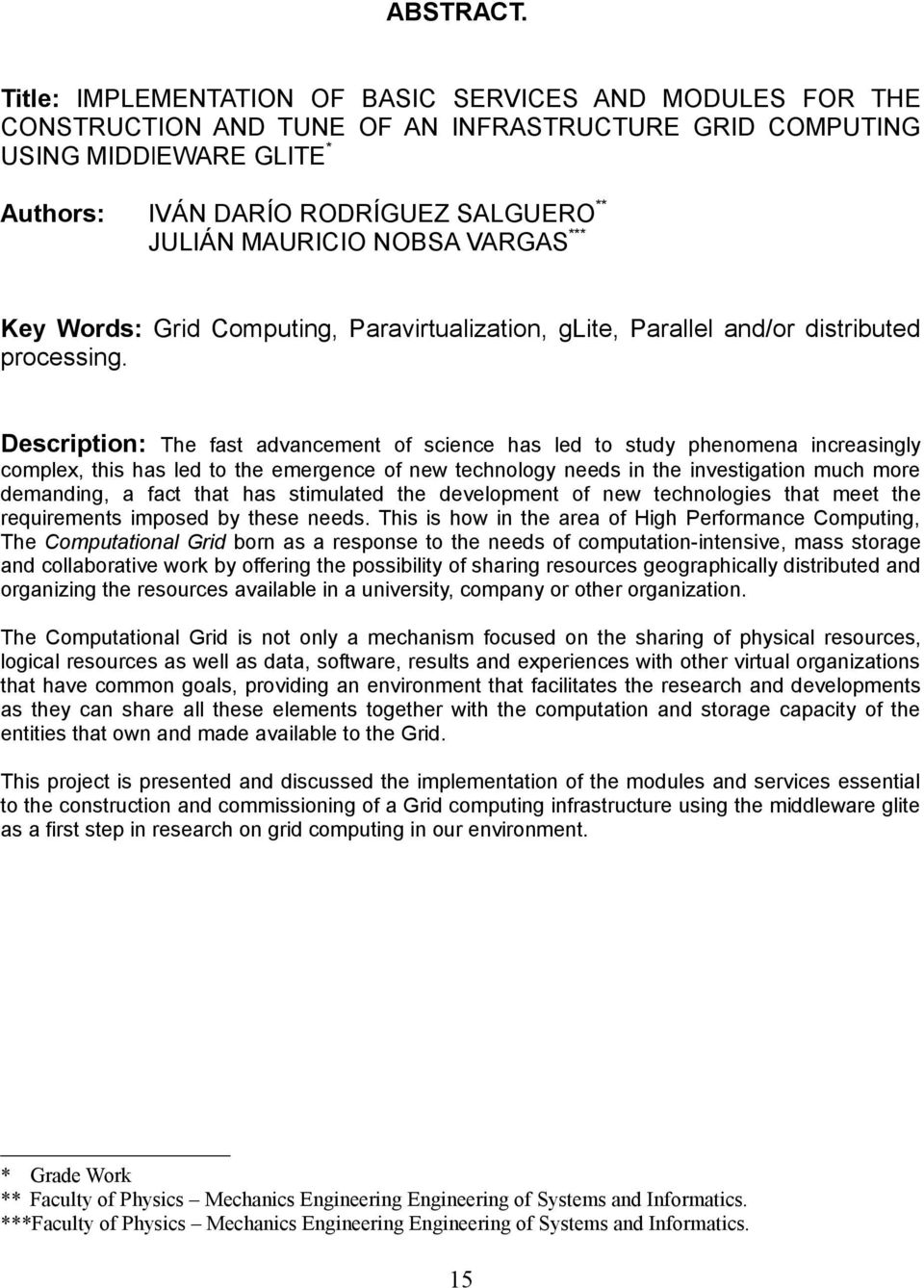 NOBSA VARGAS*** Key Words: Grid Computing, Paravirtualization, glite, Parallel and/or distributed processing.