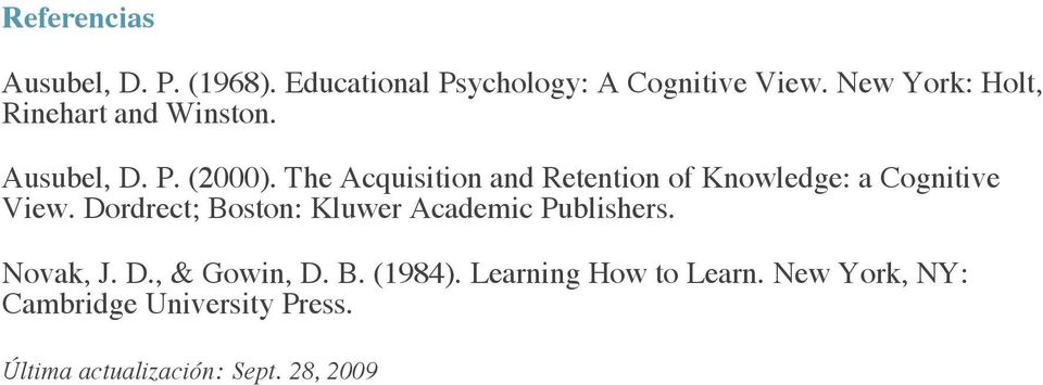 The Acquisition and Retention of Knowledge: a Cognitive View.