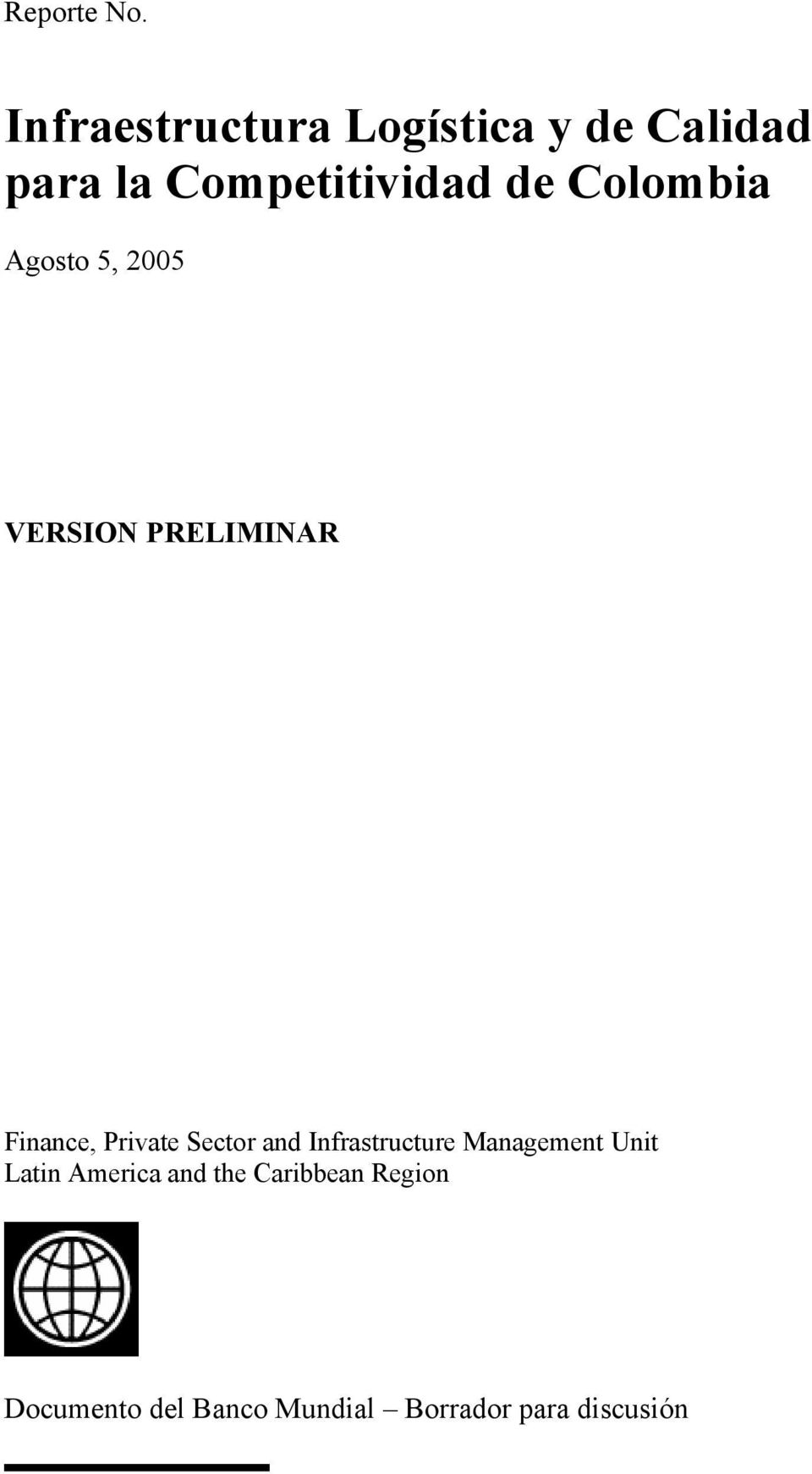 Colombia Agosto 5, 2005 VERSION PRELIMINAR Finance, Private Sector