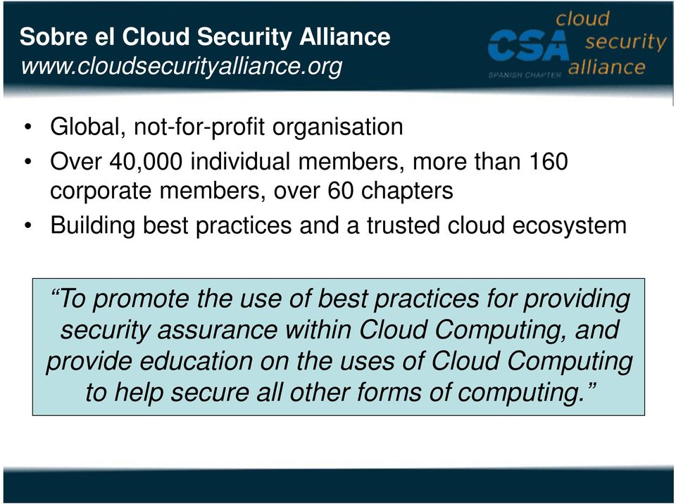 over 60 chapters Building best practices and a trusted cloud ecosystem To promote the use of best