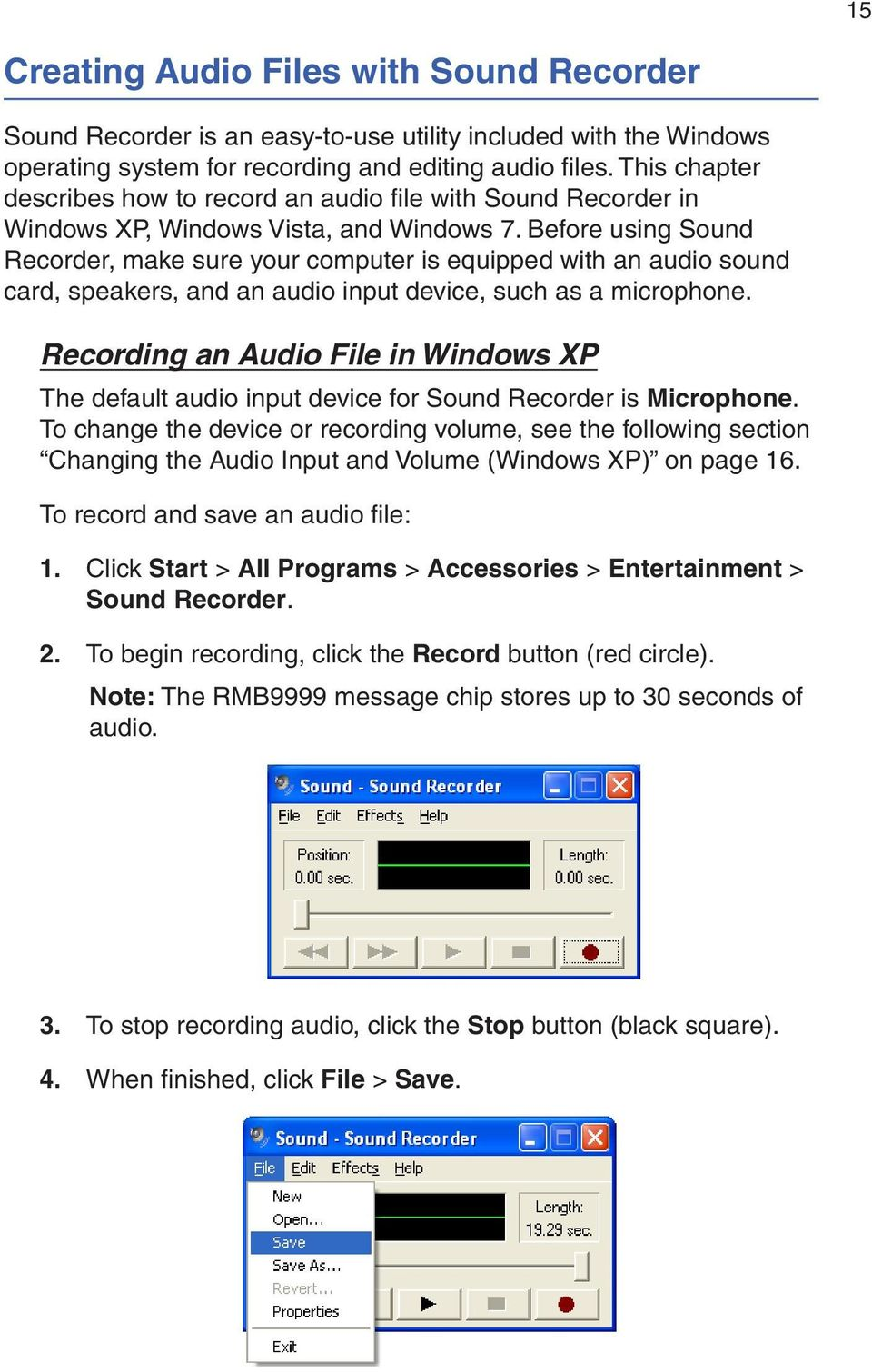 Before using Sound Recorder, make sure your computer is equipped with an audio sound card, speakers, and an audio input device, such as a microphone.