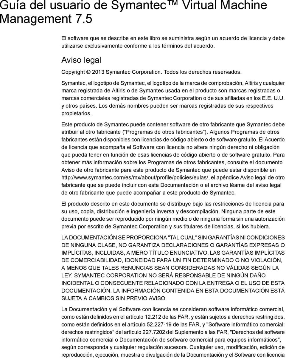 Aviso legal Copyright 2013 Symantec Corporation. Todos los derechos reservados.