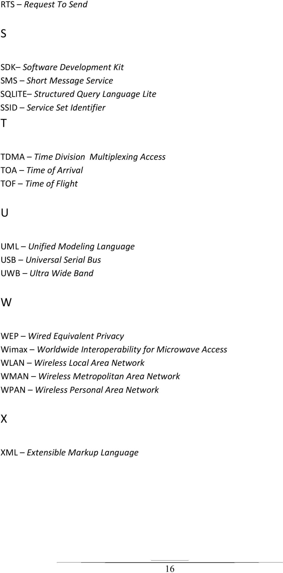 Universal Serial Bus UWB Ultra Wide Band W WEP Wired Equivalent Privacy Wimax Worldwide Interoperability for Microwave Access WLAN