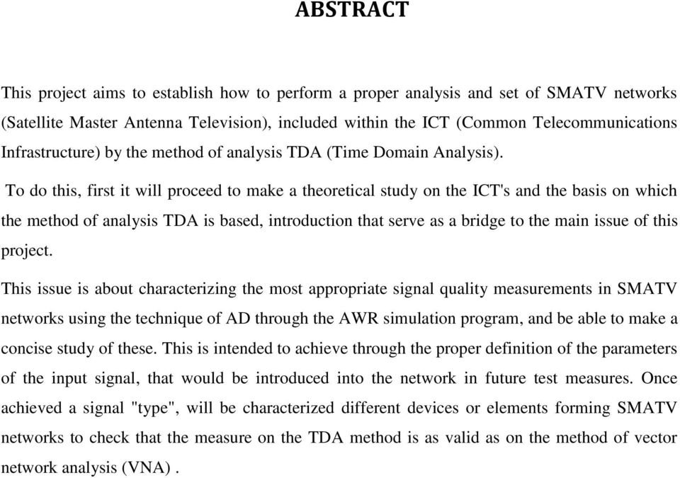 To do this, first it will proceed to make a theoretical study on the ICT's and the basis on which the method of analysis TDA is based, introduction that serve as a bridge to the main issue of this