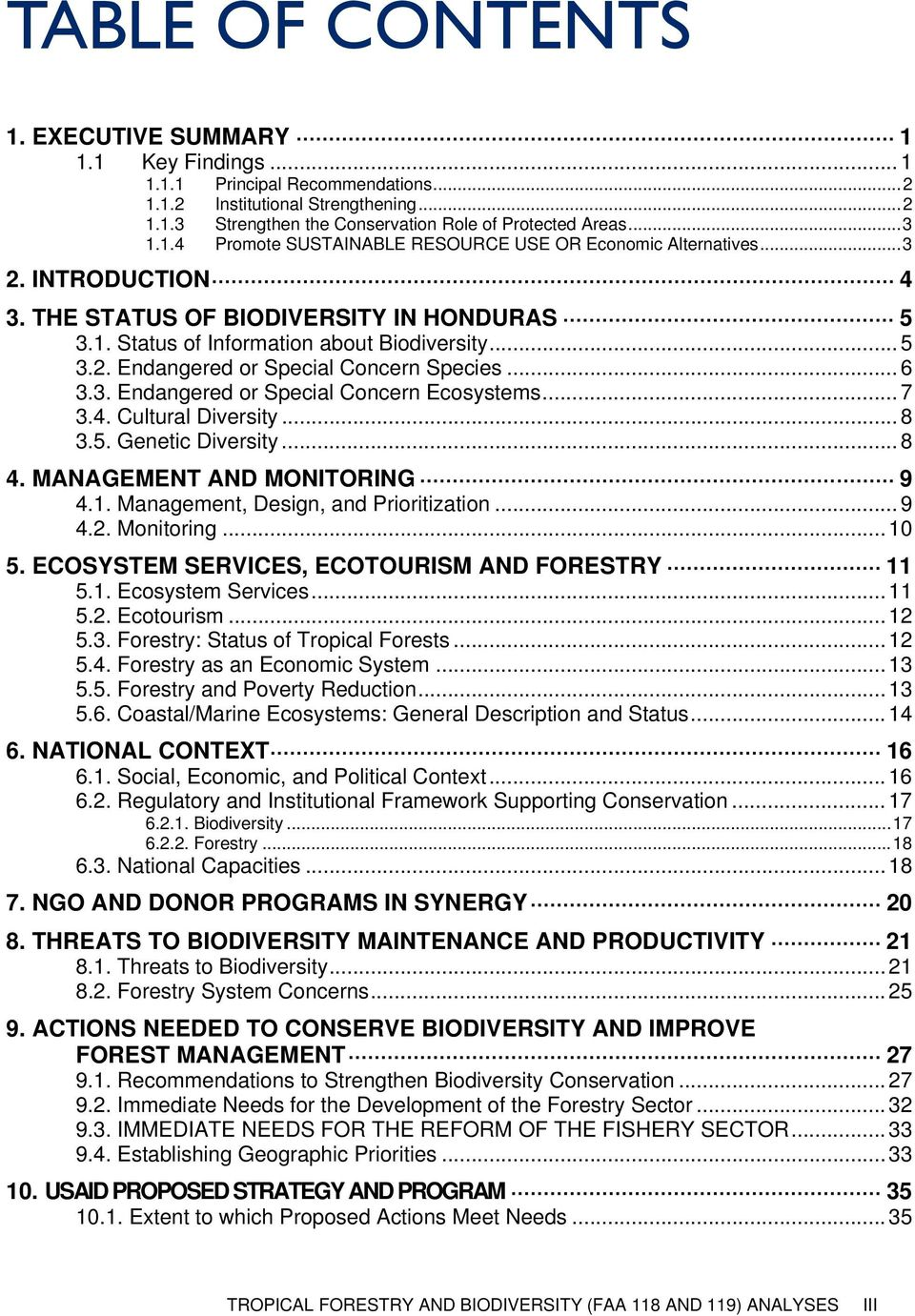 .. 6 3.3. Endangered or Special Concern Ecosystems... 7 3.4. Cultural Diversity... 8 3.5. Genetic Diversity... 8 4. MANAGEMENT AND MONITORING 9 4.1. Management, Design, and Prioritization... 9 4.2.