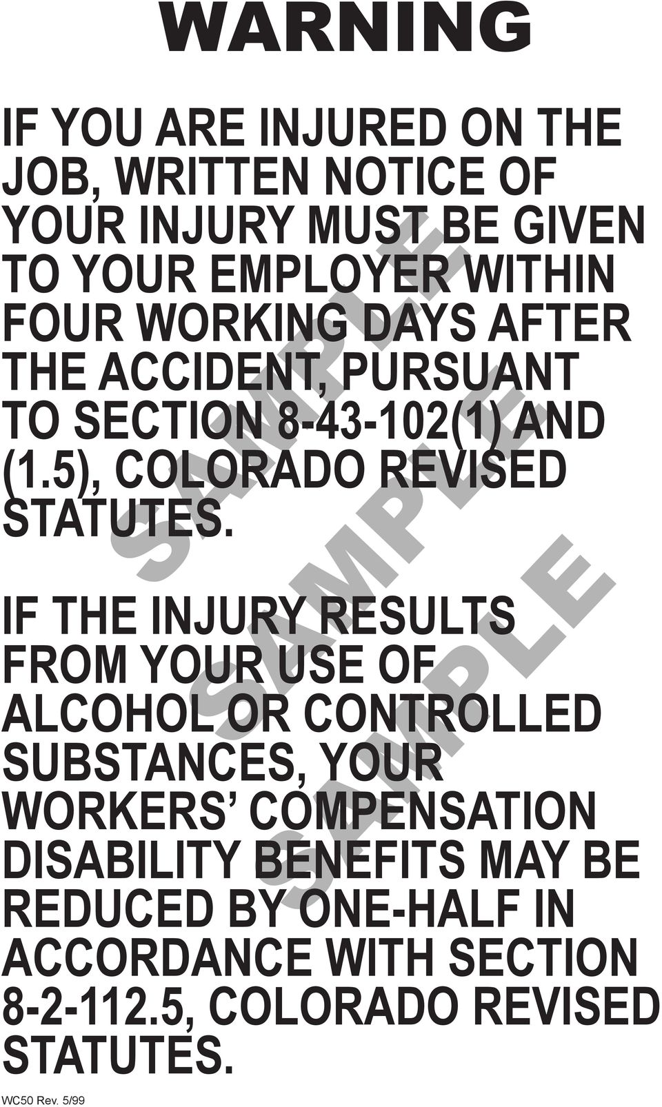 IF THE INJURY RESULTS FROM YOUR USE OF ALCOHOL OR CONTROLLED SUBSTANCES, YOUR WORKERS COMPENSATION DISABILITY