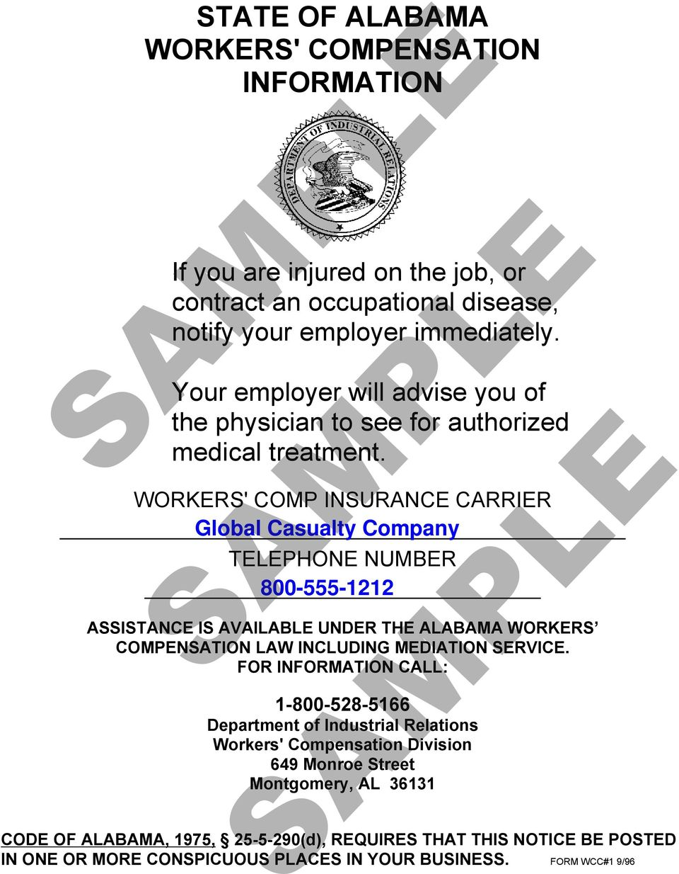 WORKERS' COMP INSURANCE CARRIER Global Casualty Company TELEPHONE NUMBER 800-555-1212 ASSISTANCE IS AVAILABLE UNDER THE ALABAMA WORKERS COMPENSATION LAW INCLUDING MEDIATION