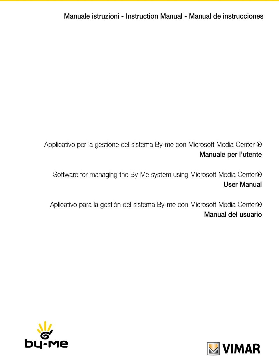 Software for managing the By-Me system using Microsoft Media Center User Manual
