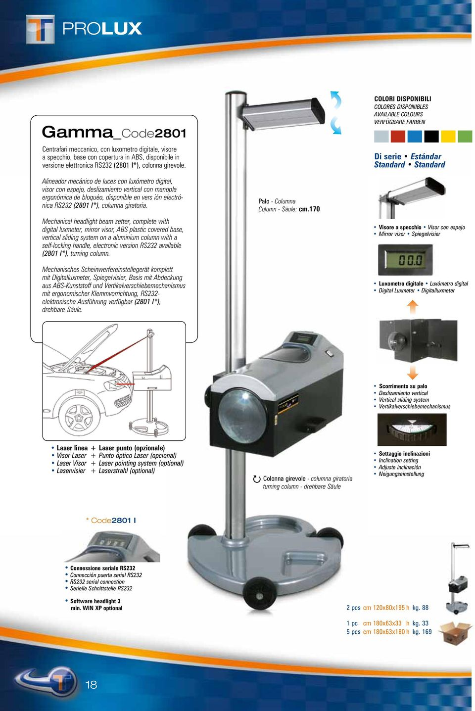 Mechanical headlight beam setter, complete with digital luxmeter, mirror visor, ABS plastic covered base, vertical sliding system on a aluminium column with a self-locking handle, electronic version