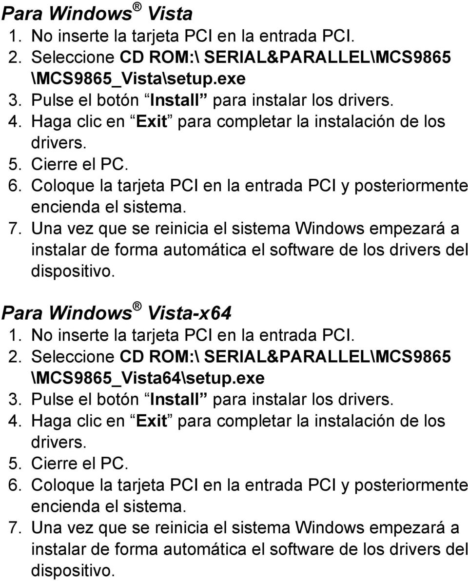 Windows Vista-x64 \MCS9865_Vista64\setup.