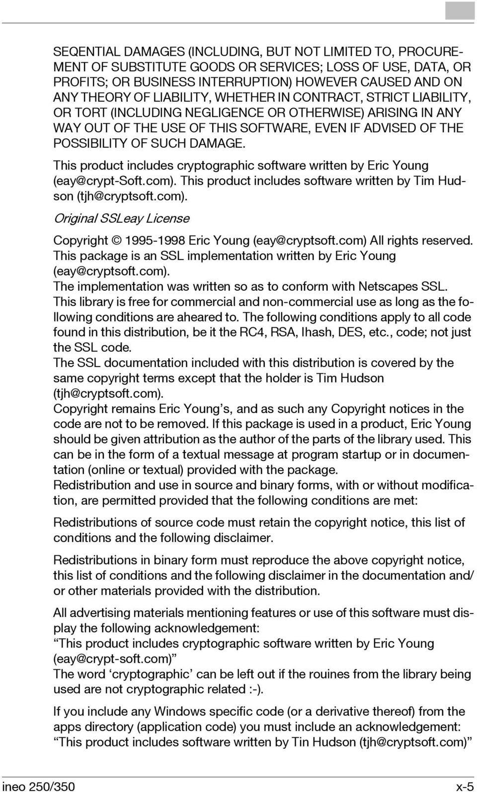 This product includes cryptographic software written by Eric Young (eay@crypt-soft.com). This product includes software written by Tim Hudson (tjh@cryptsoft.com). Original SSLeay License Copyright 1995-1998 Eric Young (eay@cryptsoft.