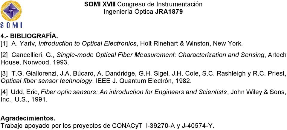 Dandridge, G.H. Sigel, J.H. Cole, S.C. Rashleigh y R.C. Priest, Optical fiber sensor technology, IEEE J. Quantum Electrón, 1982.
