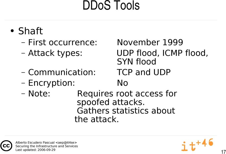 TCP and UDP Encryption: No Note: Requires root access