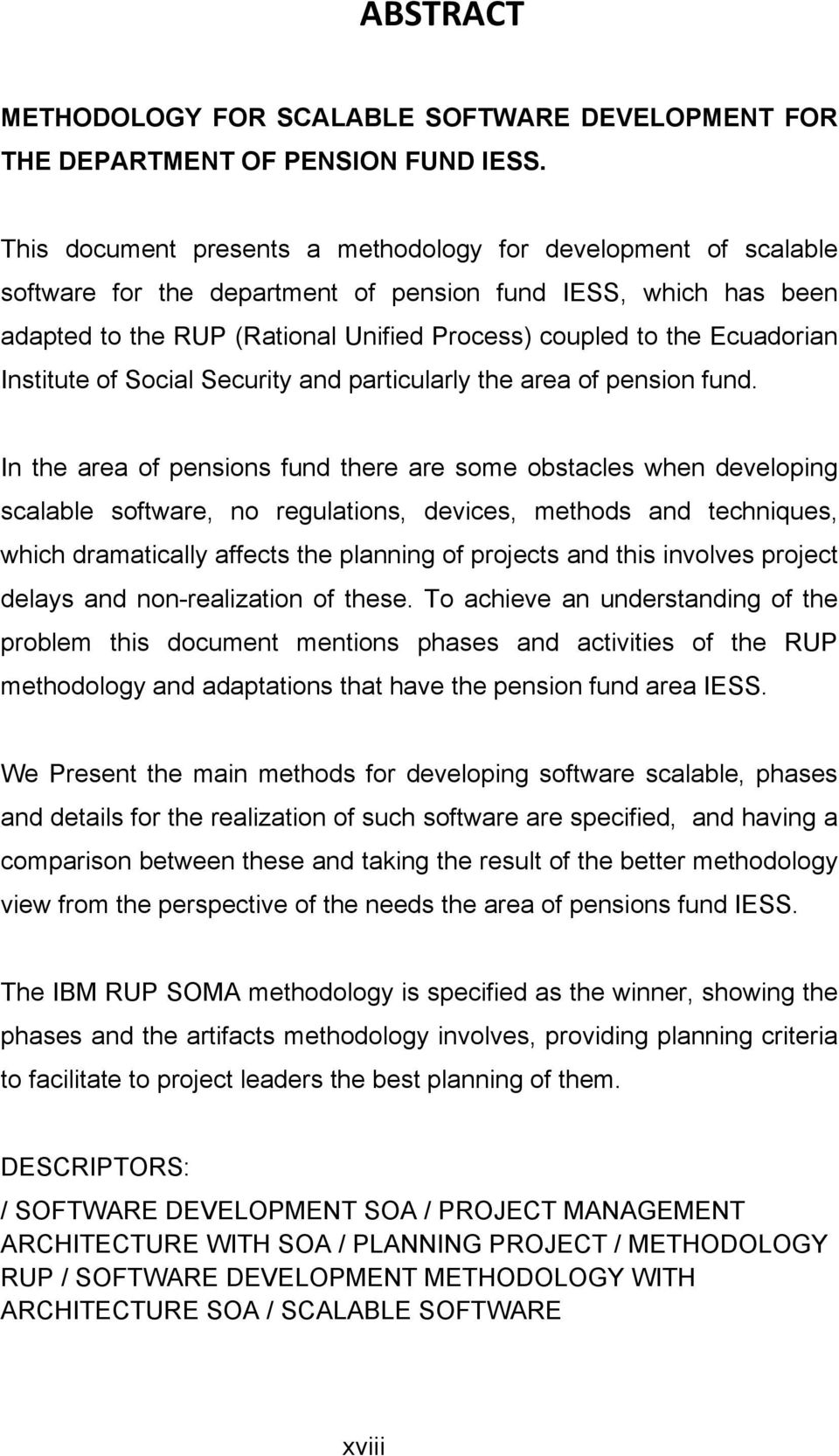 Ecuadorian Institute of Social Security and particularly the area of pension fund.