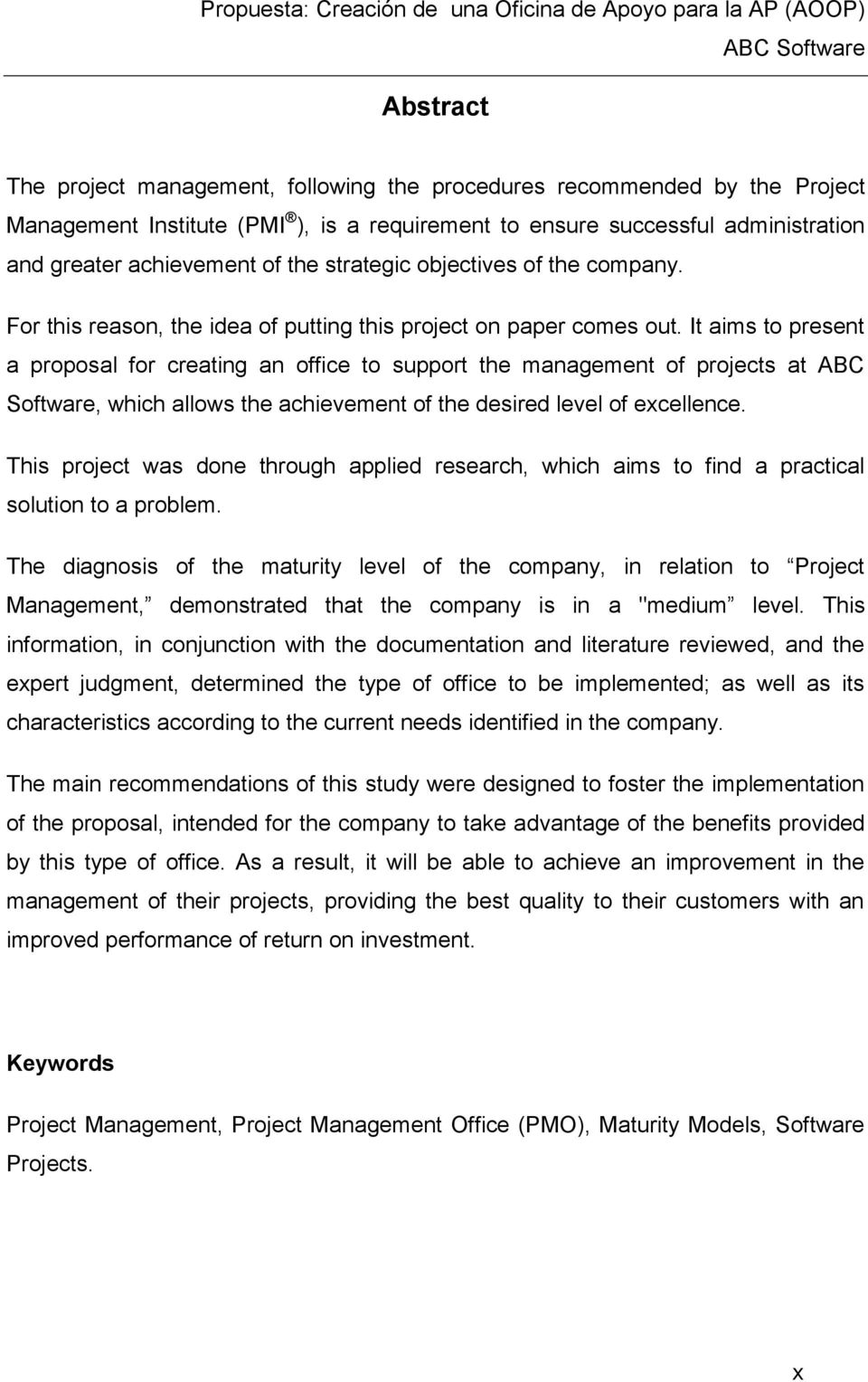 It aims to present a proposal for creating an office to support the management of projects at ABC Software, which allows the achievement of the desired level of excellence.
