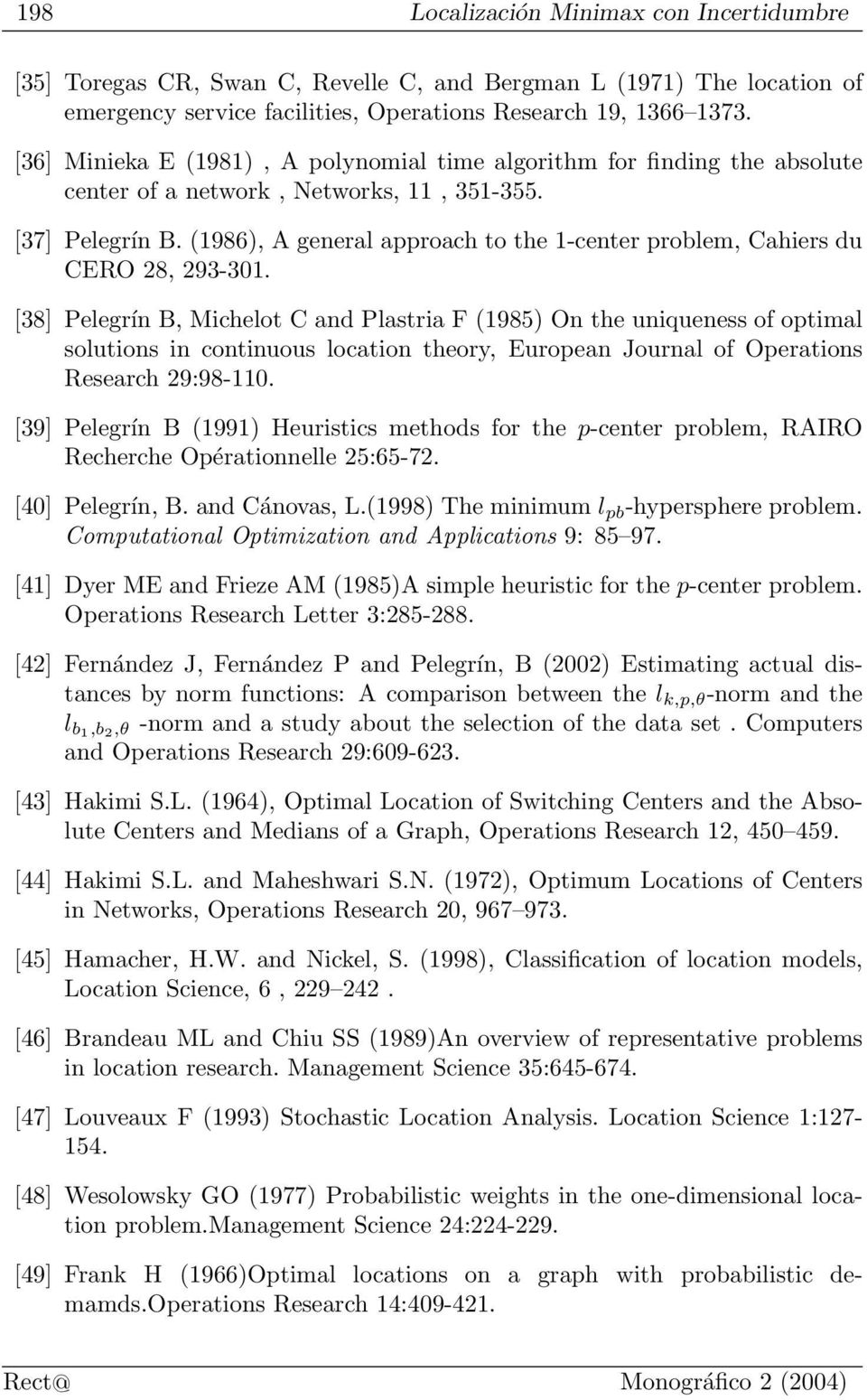 (1986), A general approach to the 1-center problem, Cahiers du CERO 28, 293-301.