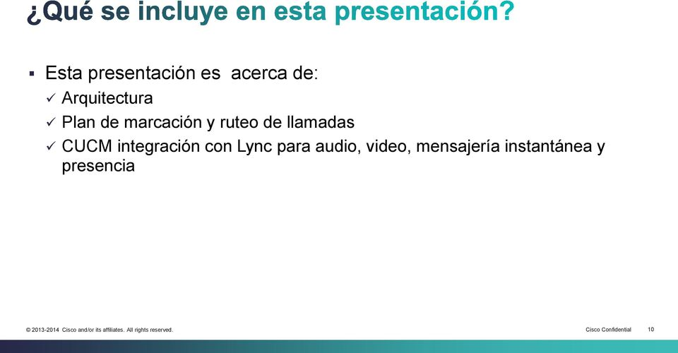 integración con Lync para audio, video,
