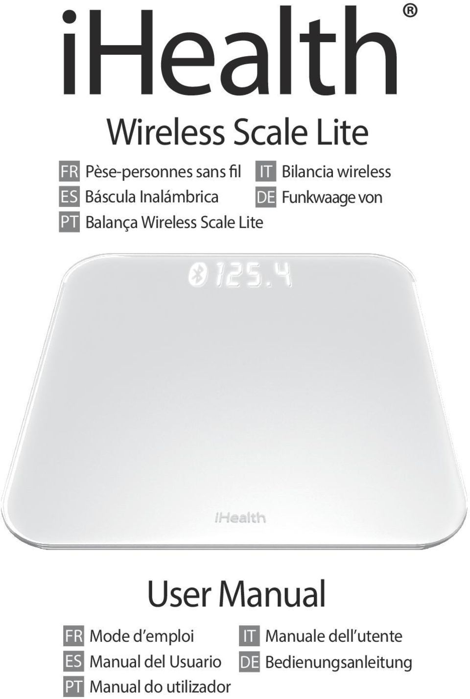 Wireless Scale Lite User Manual FR Mode d emploi ES Manual del