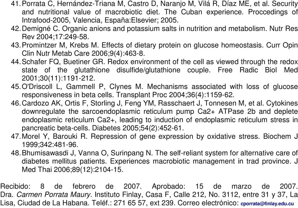 Effects of dietary protein on glucose homeostasis. Curr Opin Clin Nutr Metab Care 2006;9(4):463-8. 44. Schafer FQ, Buetiner GR.