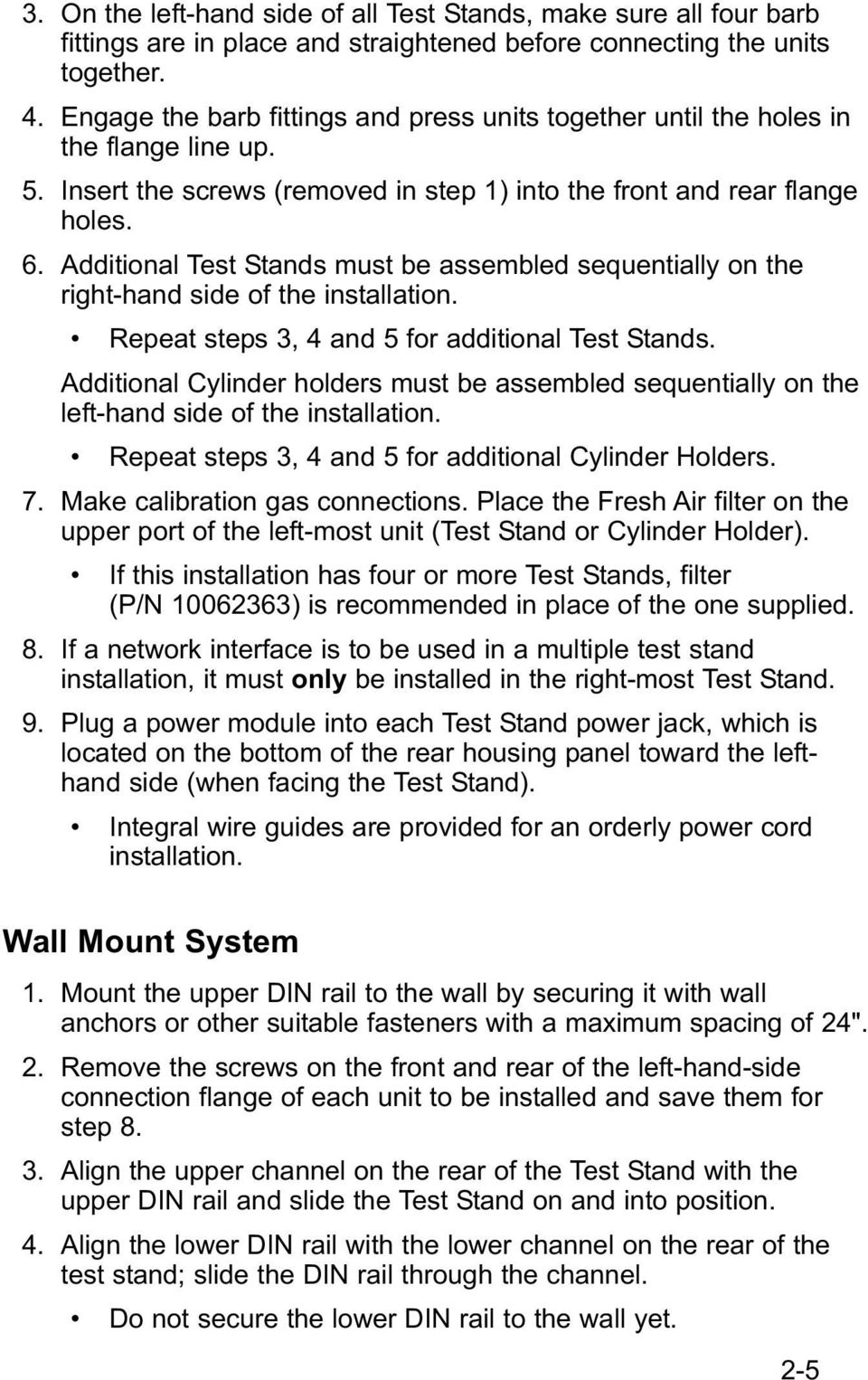 Additional Test Stands must be assembled sequentially on the right-hand side of the installation. Repeat steps 3, 4 and 5 for additional Test Stands.