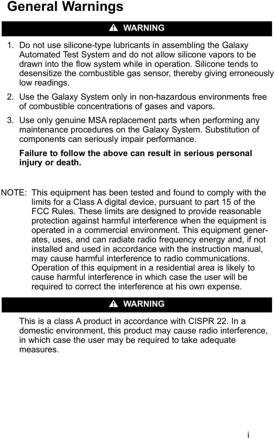 Use the Galaxy System only in non-hazardous environments free of combustible concentrations of gases and vapors. 3.