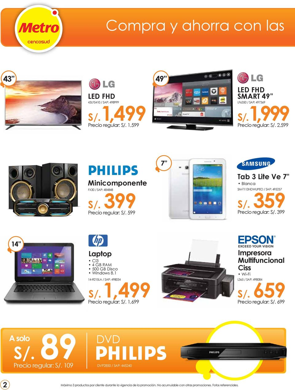 359 Precio regular: S/. 399 14 14 Laptop CI3 4 GB RAM 500 GB Disco Windows 8.1 14-R215LA / SAP: 498034 S/. 1,499 Precio regular: S/. 1,699 Laptop CI3 4 GB RAM 500 GB Disco Windows 8.