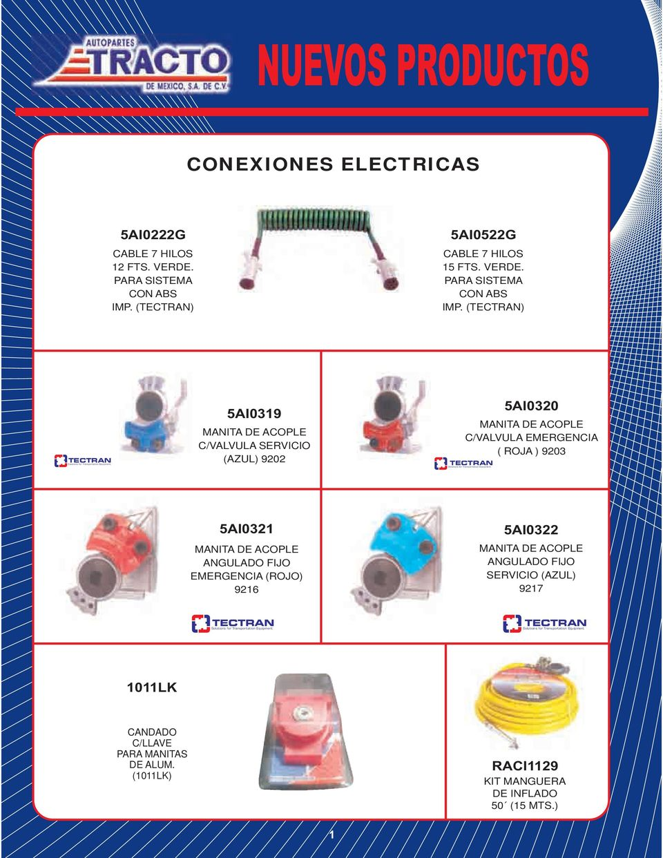 (TECTRAN) TECTRAN Solutions for Transportation Equipment 5AI0319 MANITA DE ACOPLE C/VALVULA SERVICIO (AZUL) 9202 5AI0320 MANITA DE ACOPLE C/VALVULA EMERGENCIA ( ROJA ) 9203