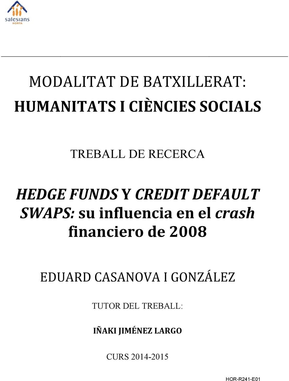 influencia en el crash financiero de 2008 EDUARD CASANOVA I