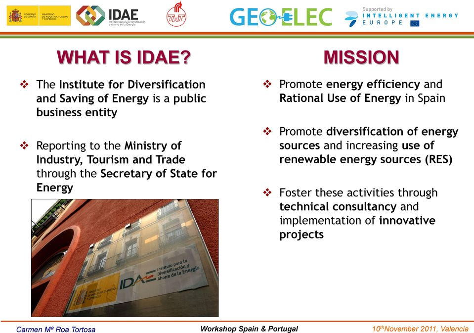 Industry, Tourism and Trade through the Secretary of State for Energy MISSION Promote energy efficiency and