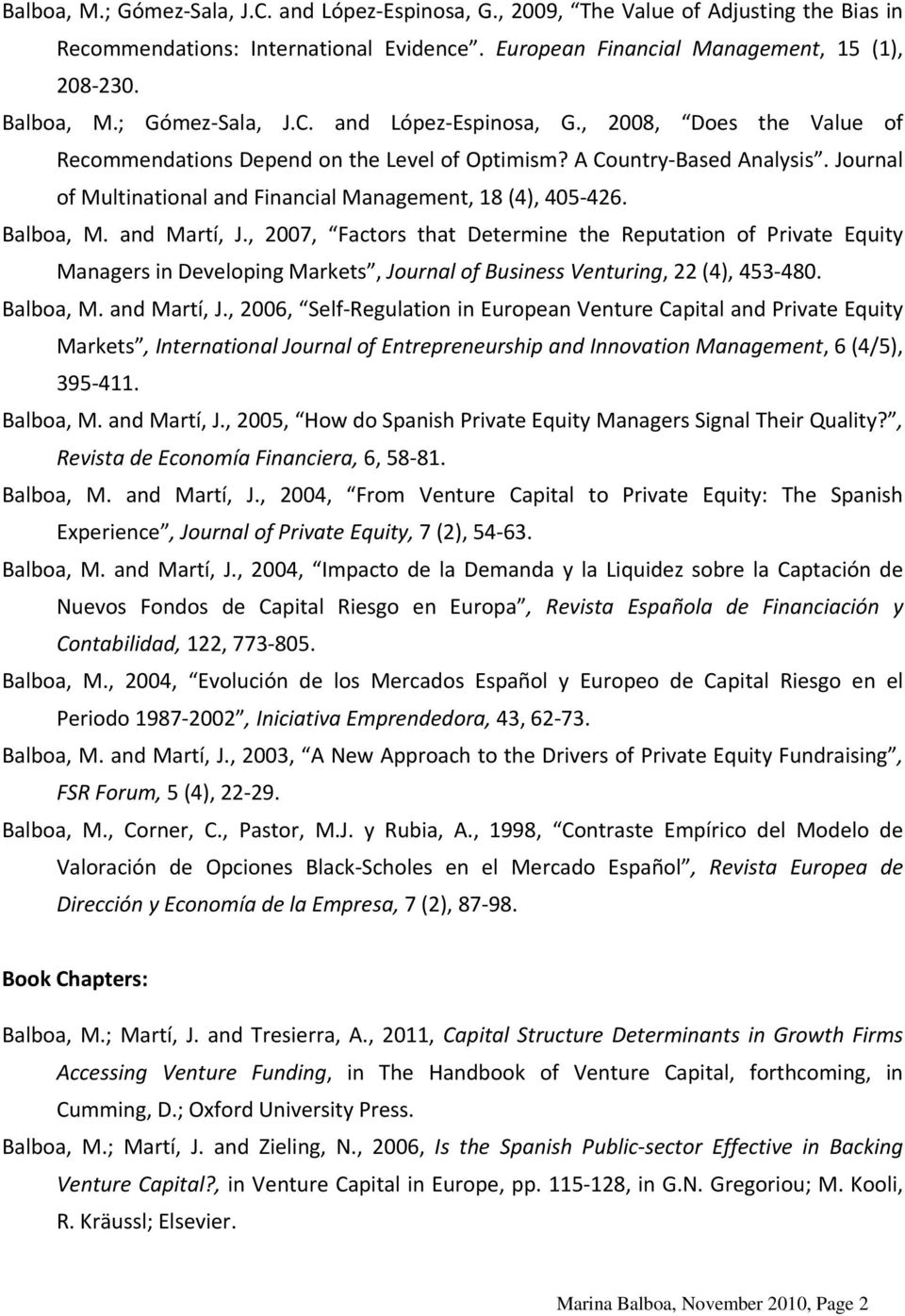 Journal of Multinational and Financial Management, 18 (4), 405 426. Balboa, M. and Martí, J.
